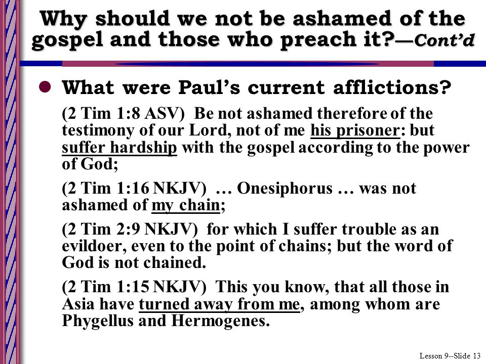 Lesson 9--Slide 13 What were Paul's current afflictions.