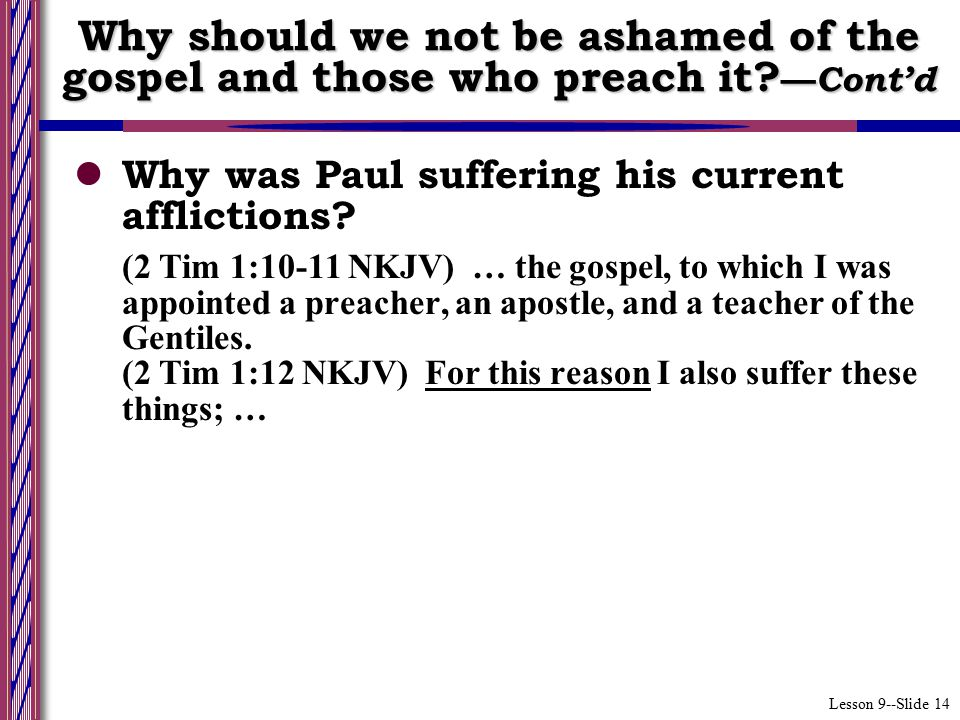 Lesson 9--Slide 14 Why was Paul suffering his current afflictions.