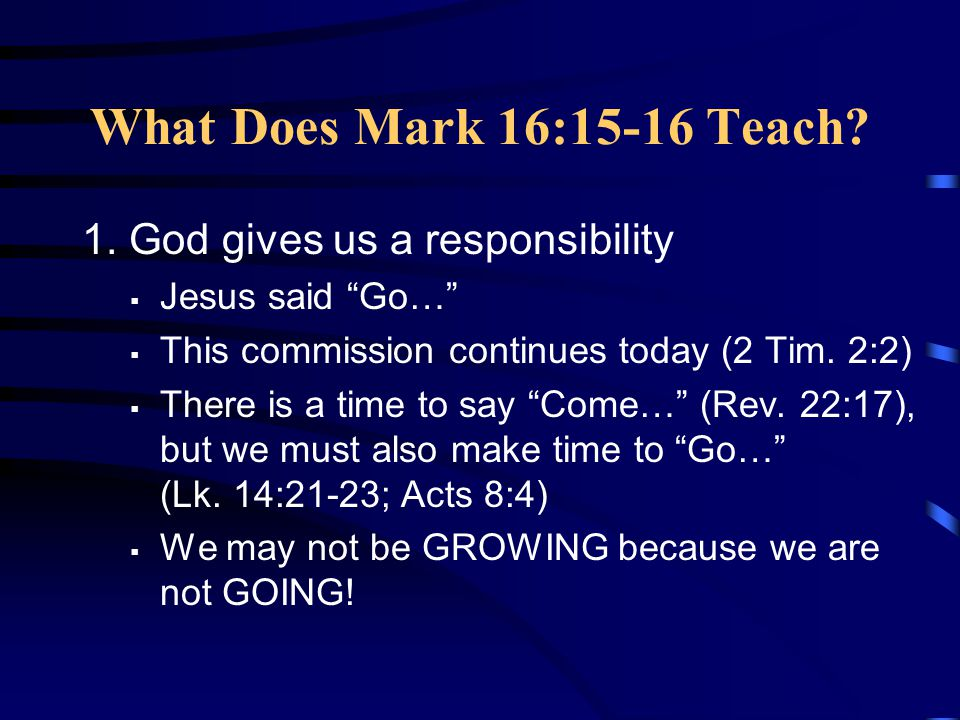What Does Mark 16:15-16 Teach. 1.