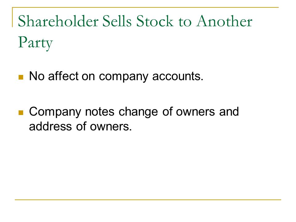 Shareholder Sells Stock to Another Party No affect on company accounts.
