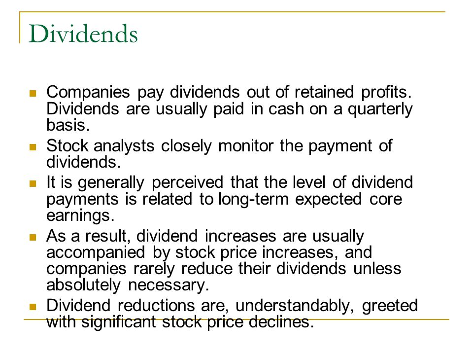 Dividends Companies pay dividends out of retained profits.
