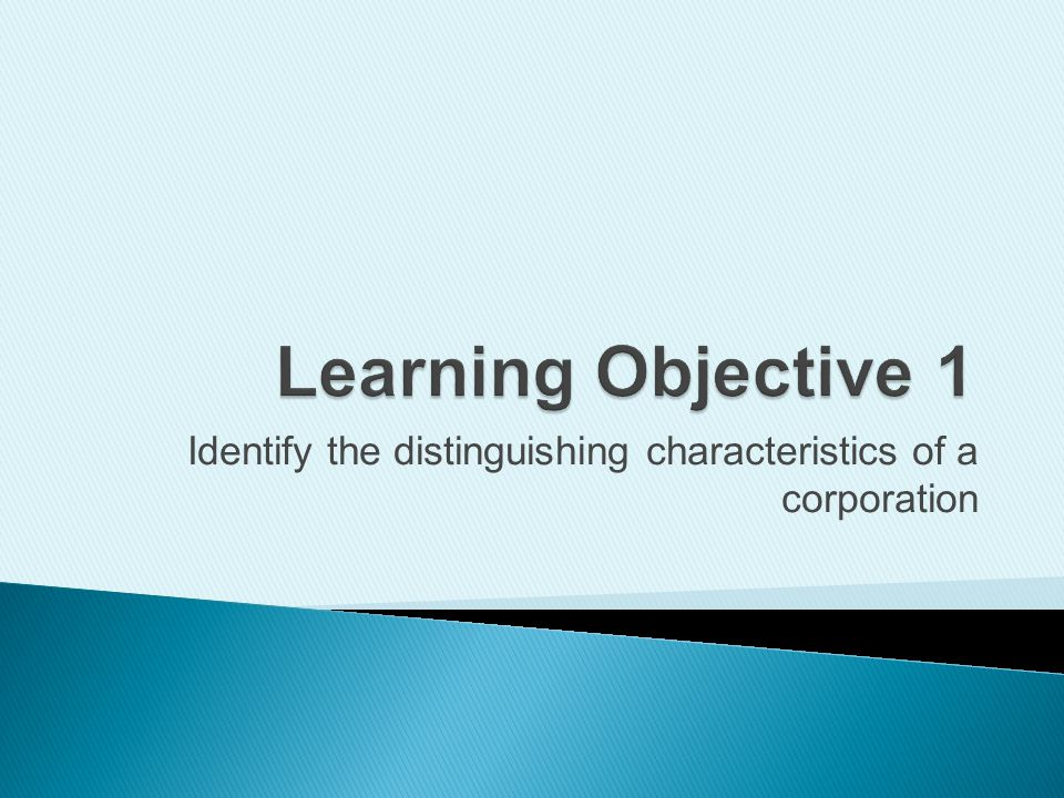 Identify the distinguishing characteristics of a corporation