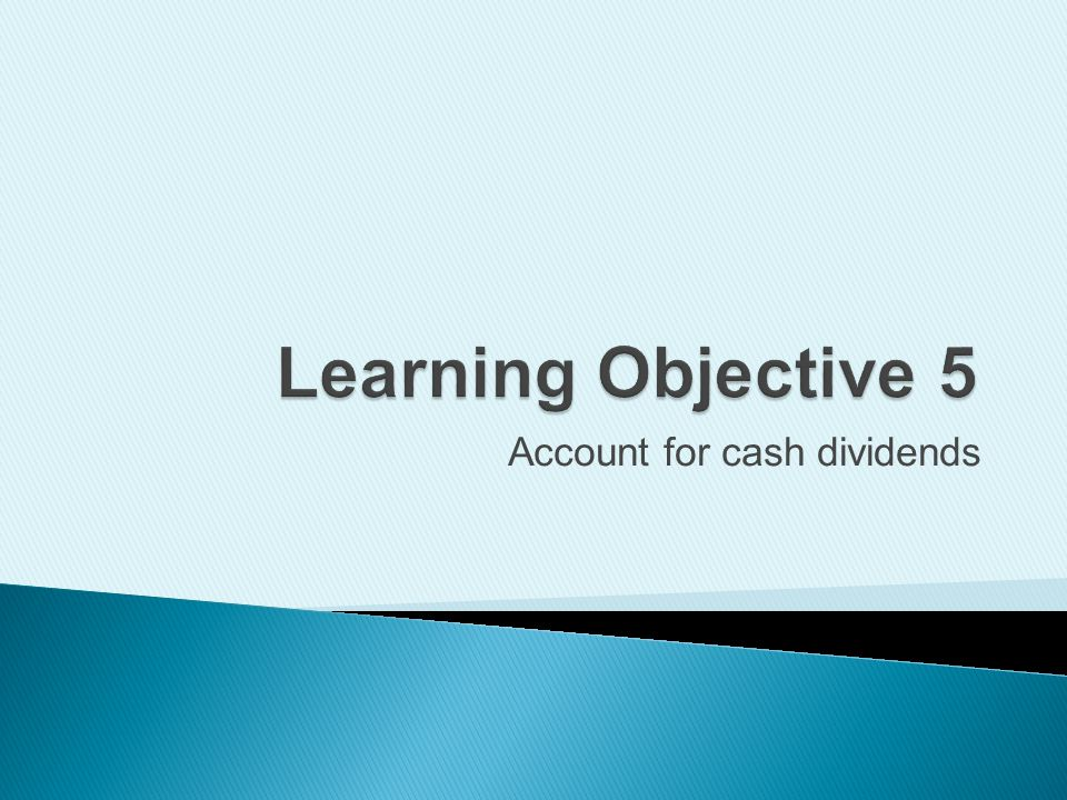 Account for cash dividends