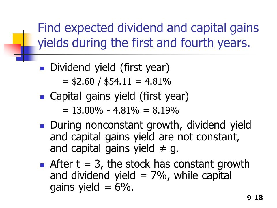 9-18 Find expected dividend and capital gains yields during the first and fourth years.