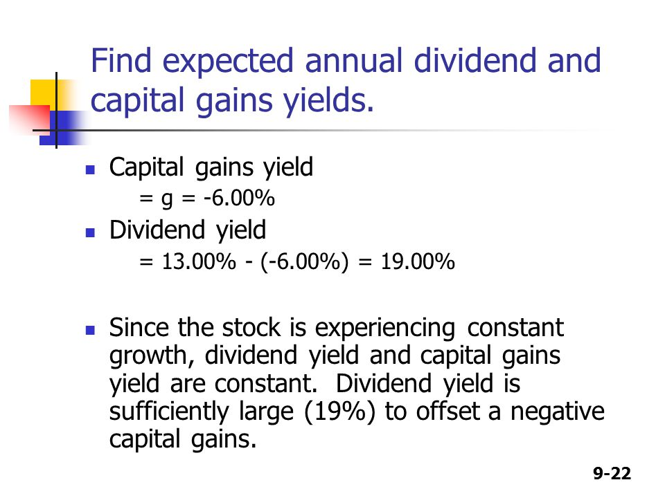 9-22 Find expected annual dividend and capital gains yields.