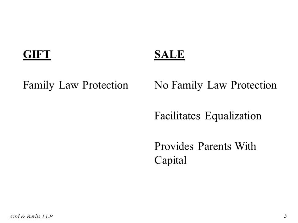 Aird & Berlis LLP 5 GIFTSALE Family Law ProtectionNo Family Law Protection Facilitates Equalization Provides Parents With Capital