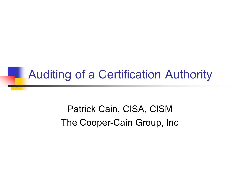 Auditing Of A Certification Authority Patrick Cain Cisa Cism The