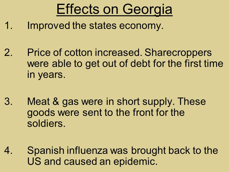 Effects on Georgia 1.Improved the states economy. 2.Price of cotton increased.