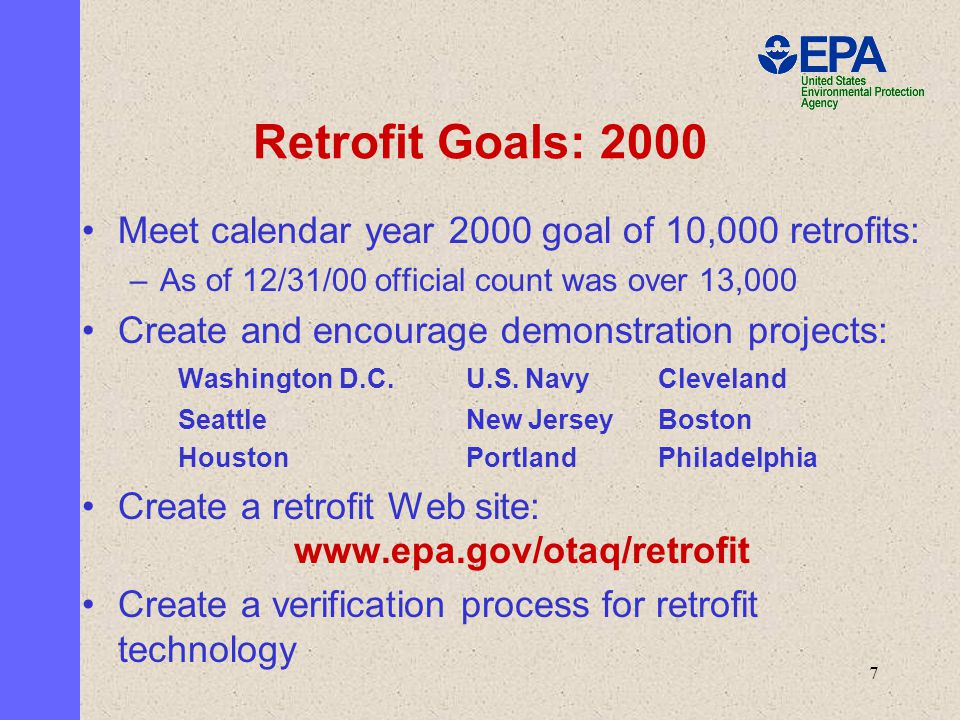 7 Meet calendar year 2000 goal of 10,000 retrofits: –As of 12/31/00 official count was over 13,000 Create and encourage demonstration projects: Washington D.C.U.S.