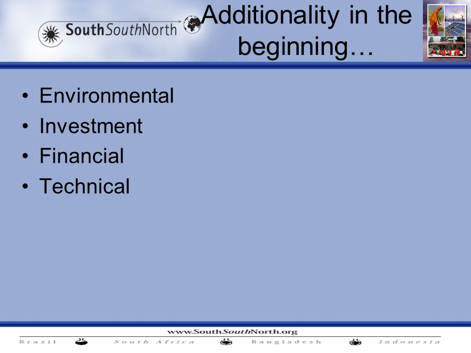 Additionality in the beginning… Environmental Investment Financial Technical