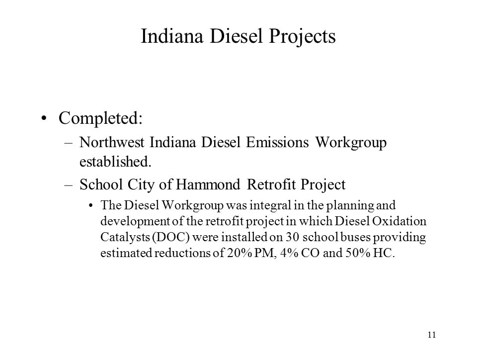 11 Indiana Diesel Projects Completed: –Northwest Indiana Diesel Emissions Workgroup established.