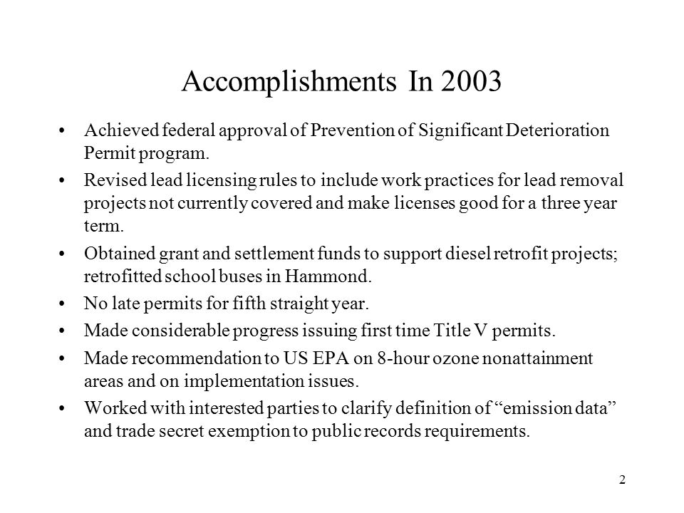 2 Accomplishments In 2003 Achieved federal approval of Prevention of Significant Deterioration Permit program.