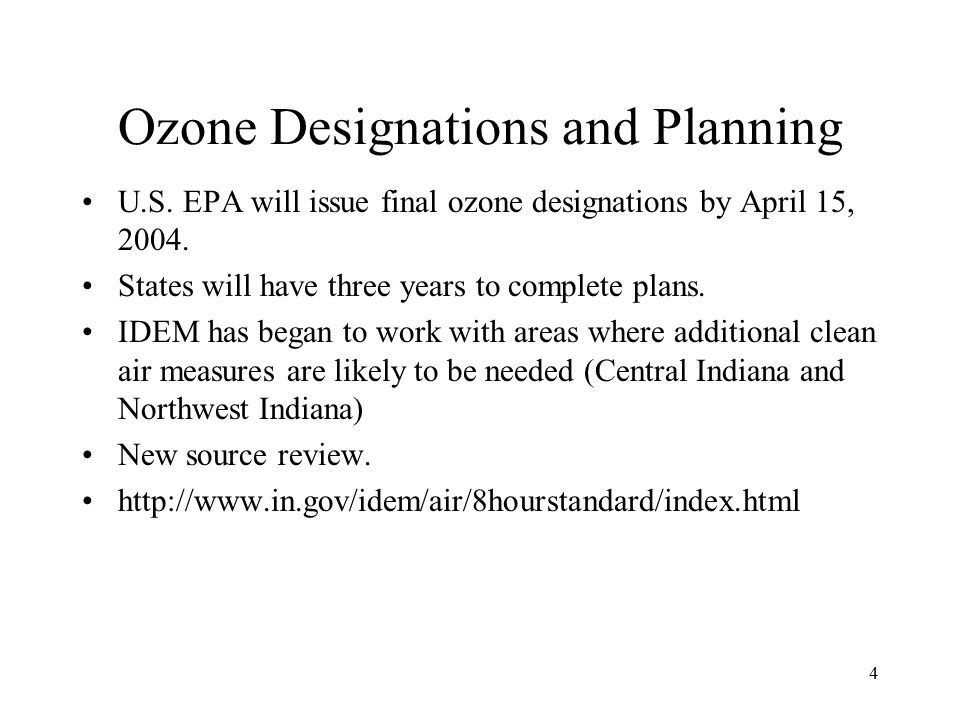 4 Ozone Designations and Planning U.S. EPA will issue final ozone designations by April 15,