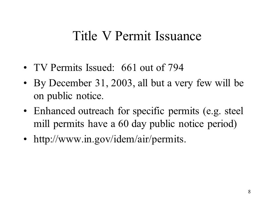 8 Title V Permit Issuance TV Permits Issued: 661 out of 794 By December 31, 2003, all but a very few will be on public notice.
