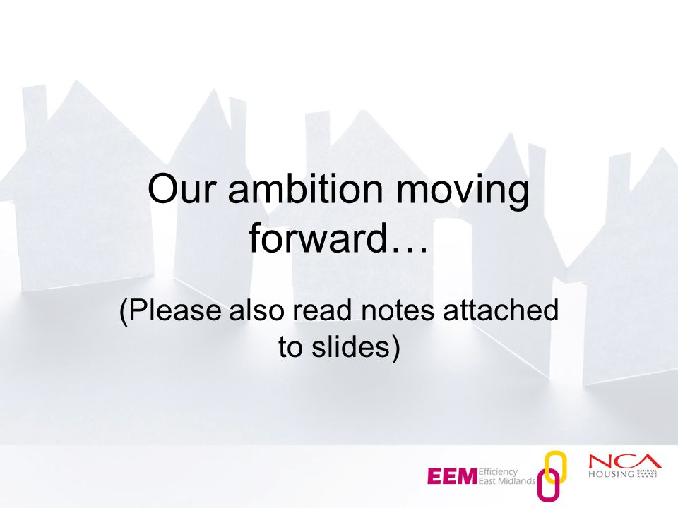 Our ambition moving forward… (Please also read notes attached to slides)