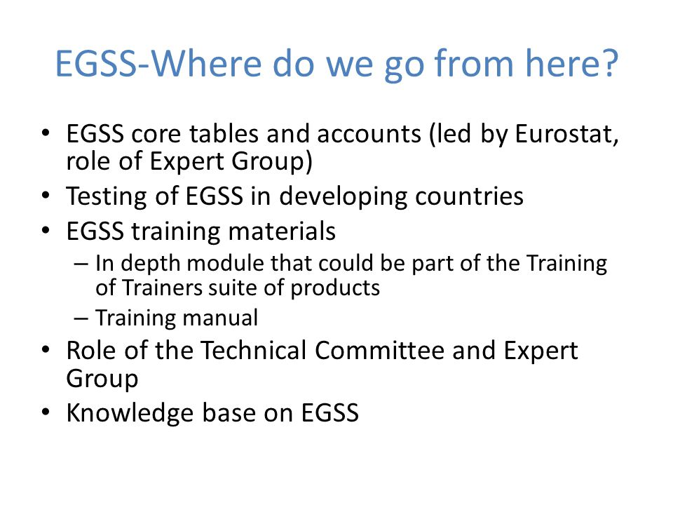 EGSS-Where do we go from here.