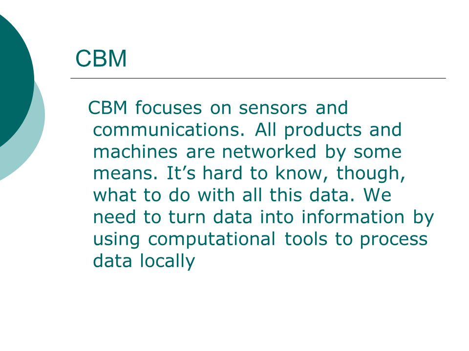 CBM CBM focuses on sensors and communications.