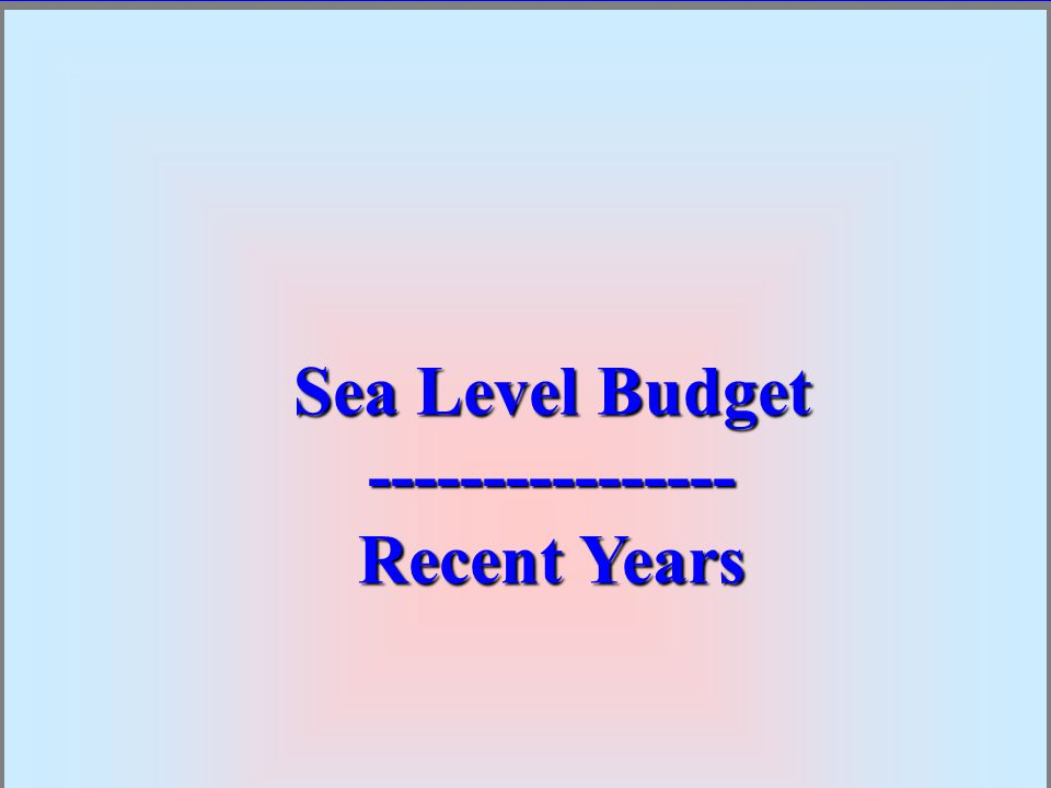 Sea Level Budget Recent Years Sea Level Budget Recent Years