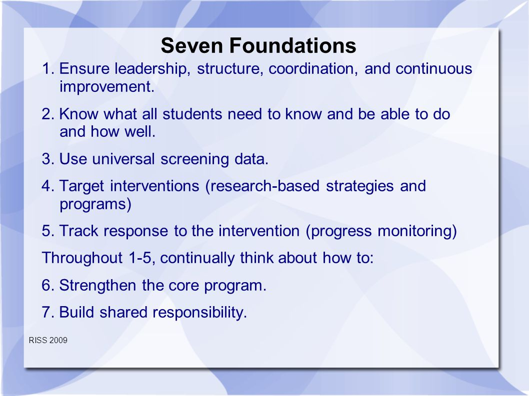 Seven Foundations 1. Ensure leadership, structure, coordination, and continuous improvement.