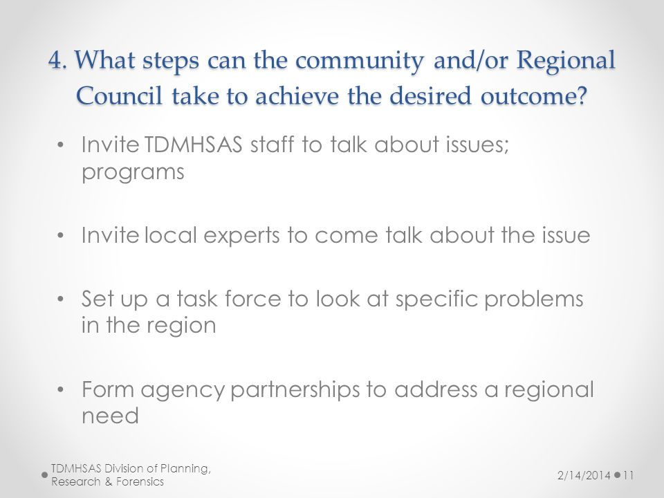 4. What steps can the community and/or Regional Council take to achieve the desired outcome.