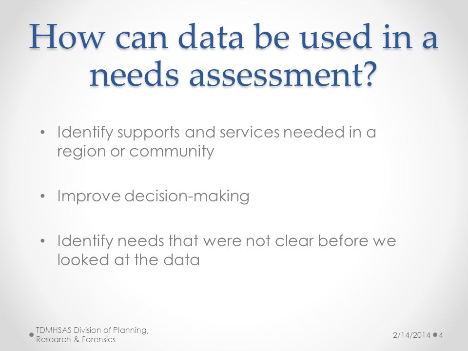 How can data be used in a needs assessment.
