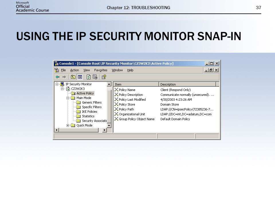 Chapter 12: TROUBLESHOOTING37 USING THE IP SECURITY MONITOR SNAP-IN