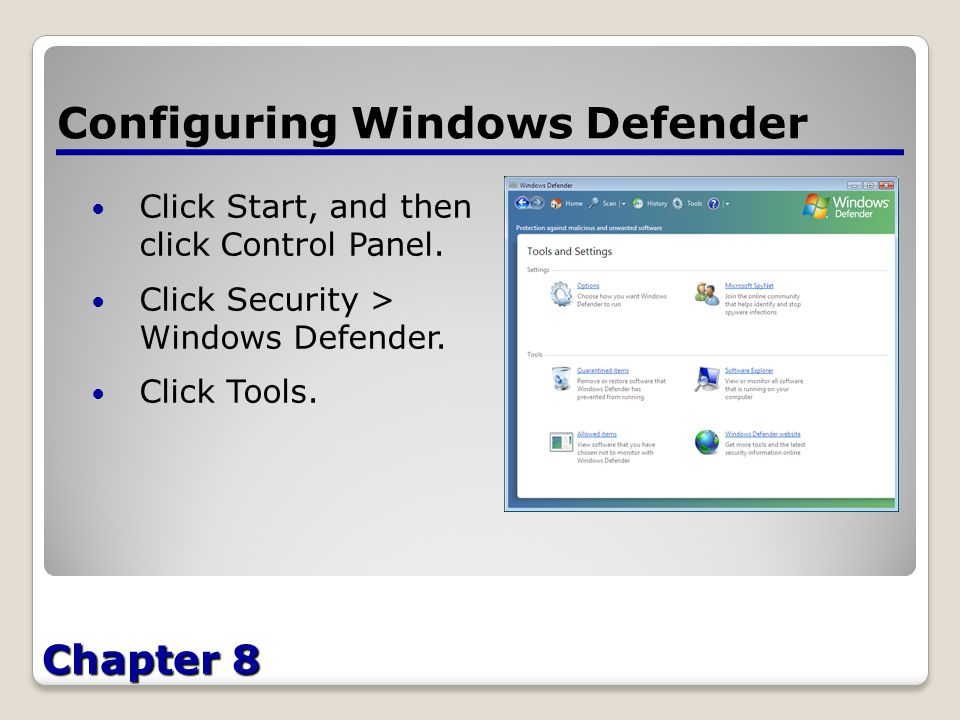 Chapter 8 Configuring Windows Defender Click Start, and then click Control Panel.
