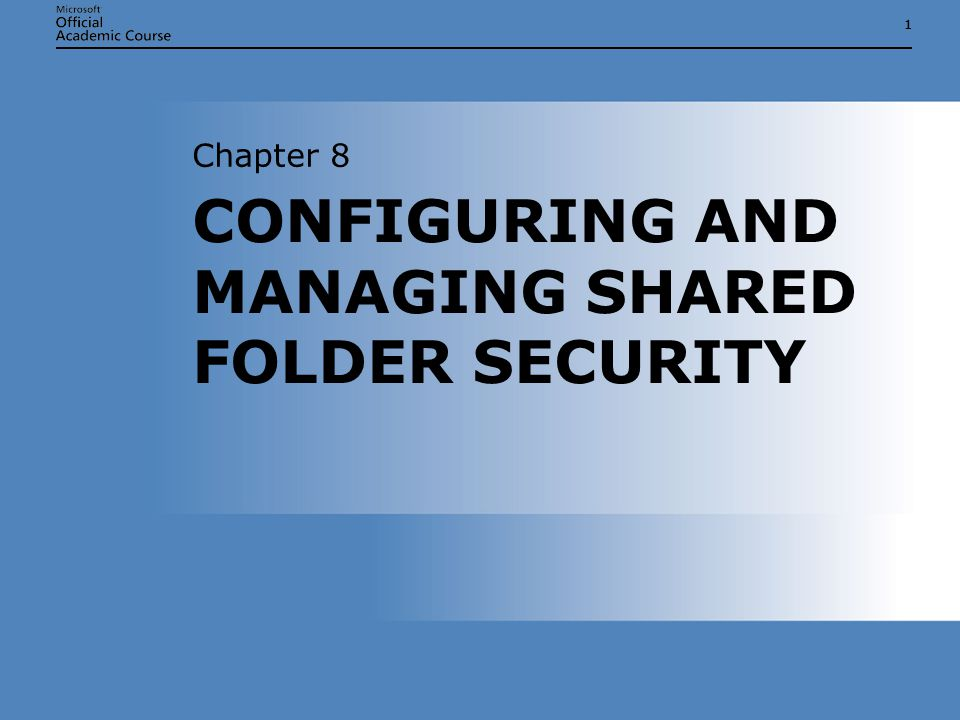 11 CONFIGURING AND MANAGING SHARED FOLDER SECURITY Chapter 8