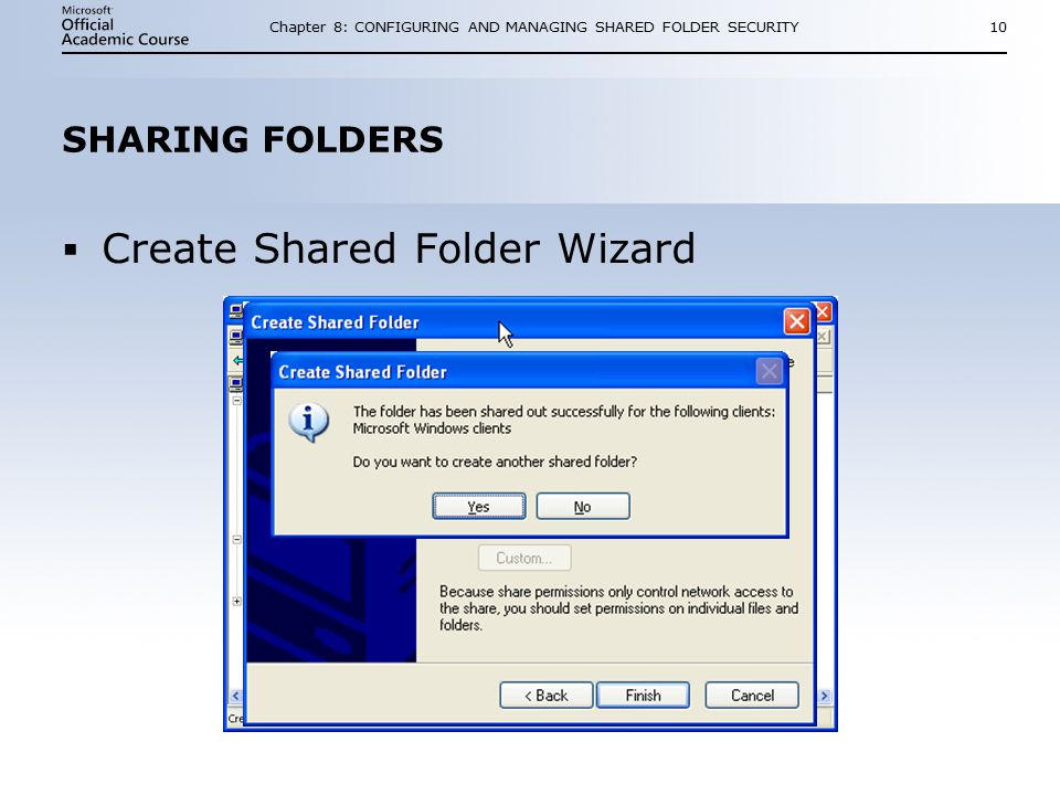 Chapter 8: CONFIGURING AND MANAGING SHARED FOLDER SECURITY10 SHARING FOLDERS  Create Shared Folder Wizard