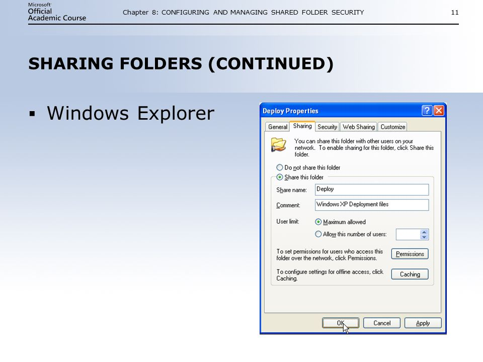 Chapter 8: CONFIGURING AND MANAGING SHARED FOLDER SECURITY11 SHARING FOLDERS (CONTINUED)  Windows Explorer