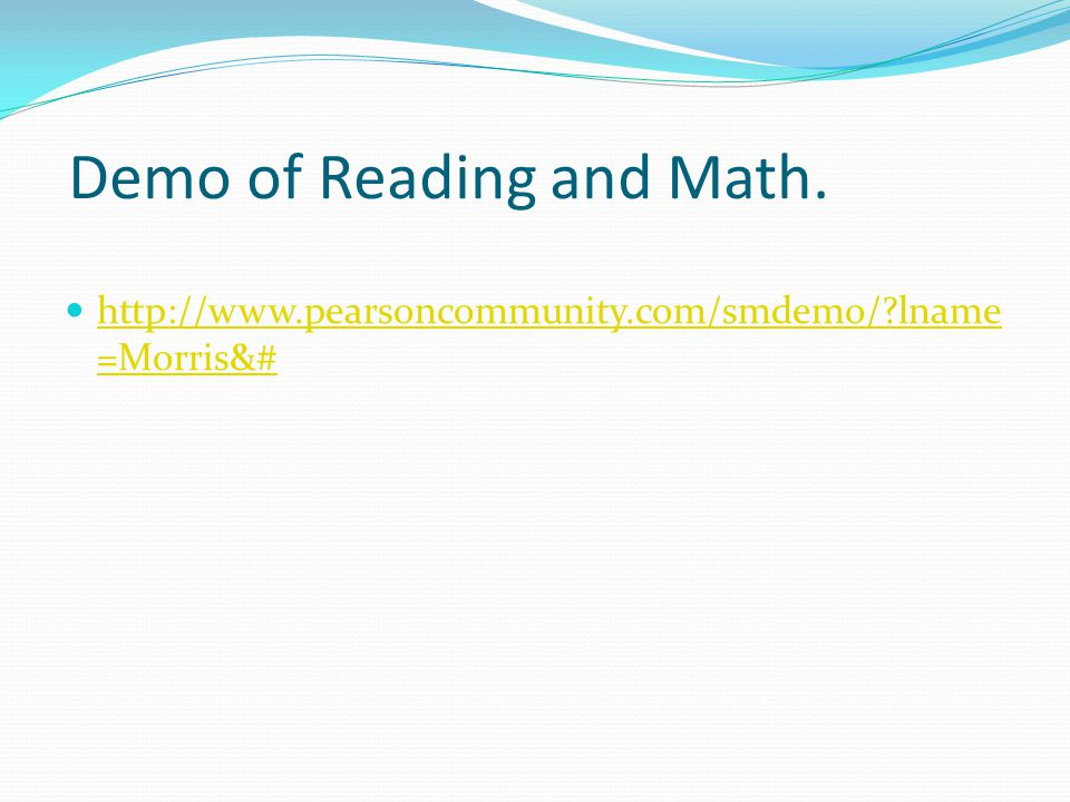 Demo of Reading and Math.