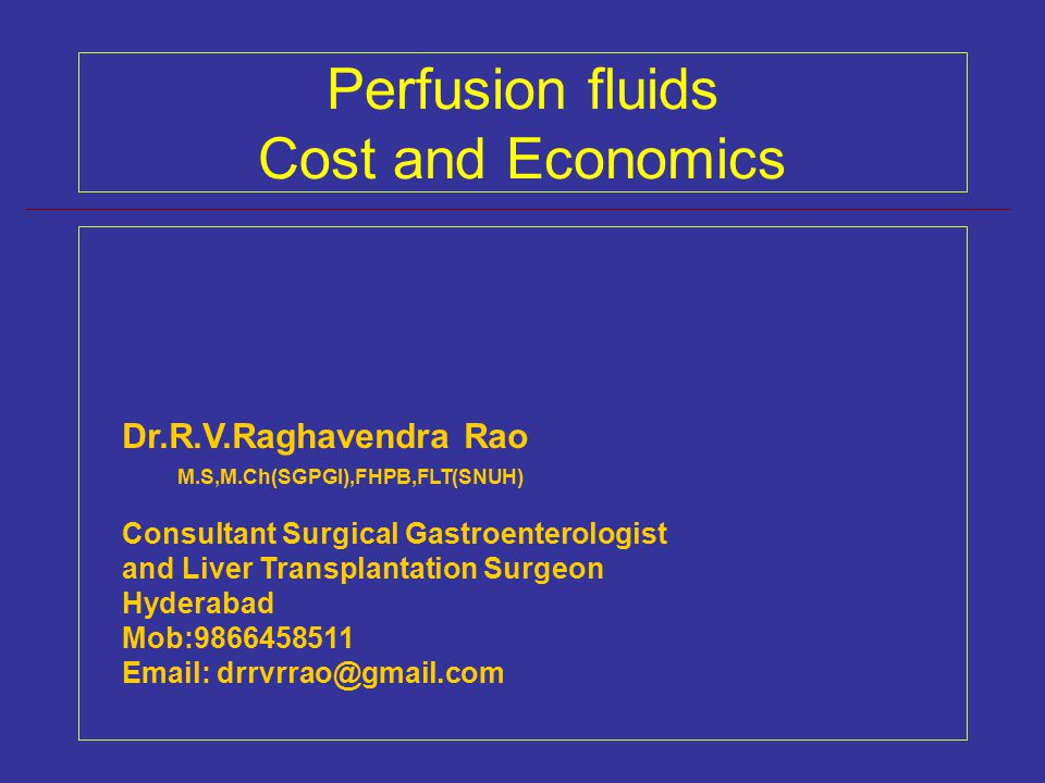 Perfusion fluids Cost and Economics Dr R V Raghavendra Rao