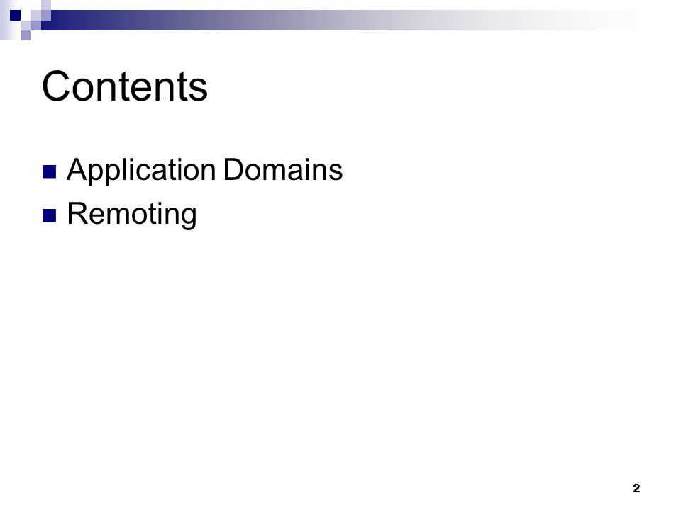 2 Contents Application Domains Remoting
