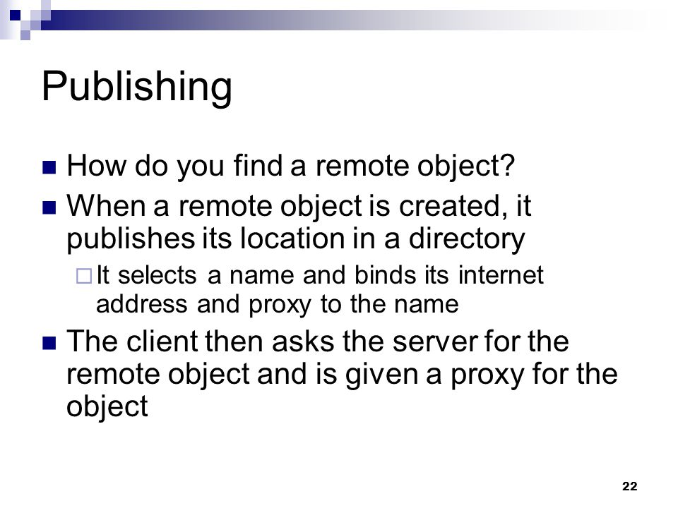 22 Publishing How do you find a remote object.
