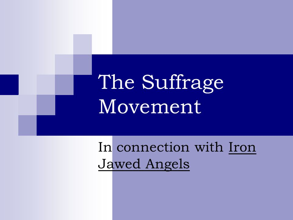 the suffrage movement in connection with iron jawed angels   ppt   business law essays also example of english essay good synthesis essay topics