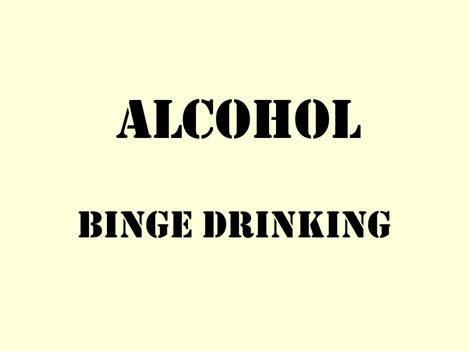 Alcohol Binge Drinking