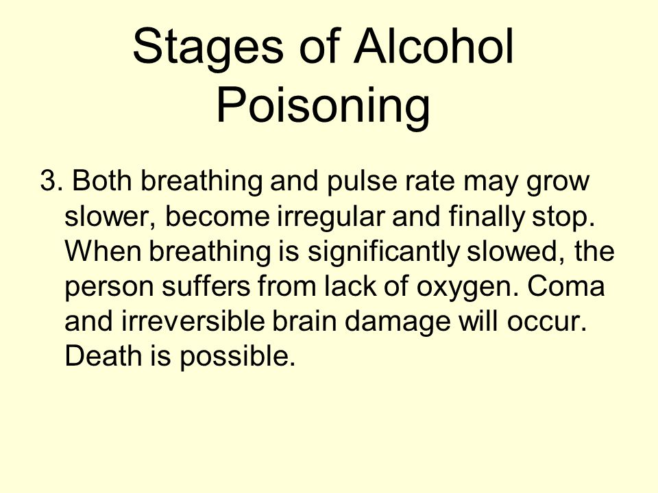 3. Both breathing and pulse rate may grow slower, become irregular and finally stop.