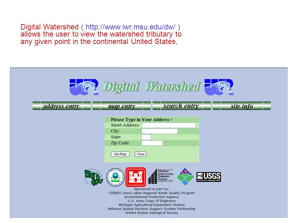Digital Watershed (   ) allows the user to view the watershed tributary to any given point in the continental United States,