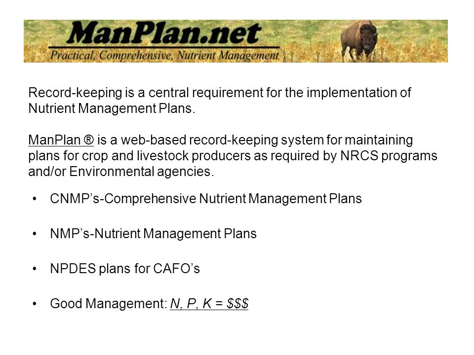 Record-keeping is a central requirement for the implementation of Nutrient Management Plans.