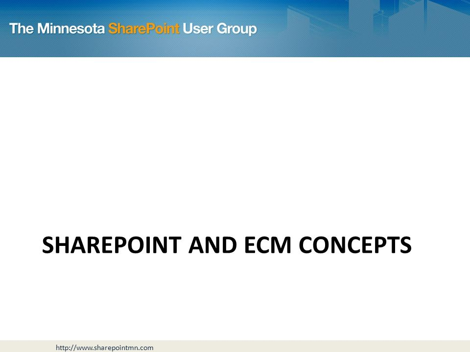 SHAREPOINT AND ECM CONCEPTS