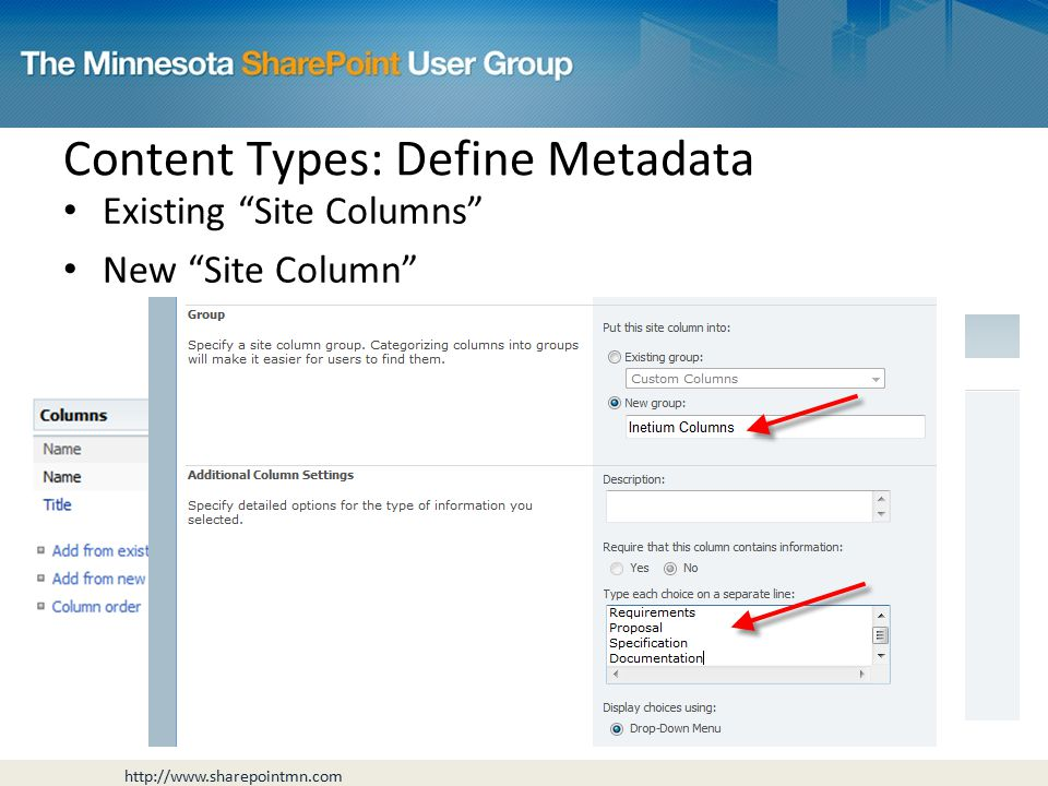 Existing Site Columns New Site Column Content Types: Define Metadata