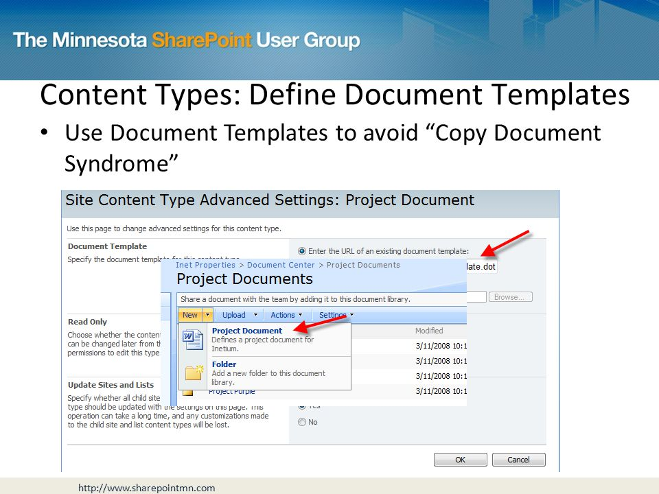 Use Document Templates to avoid Copy Document Syndrome Content Types: Define Document Templates
