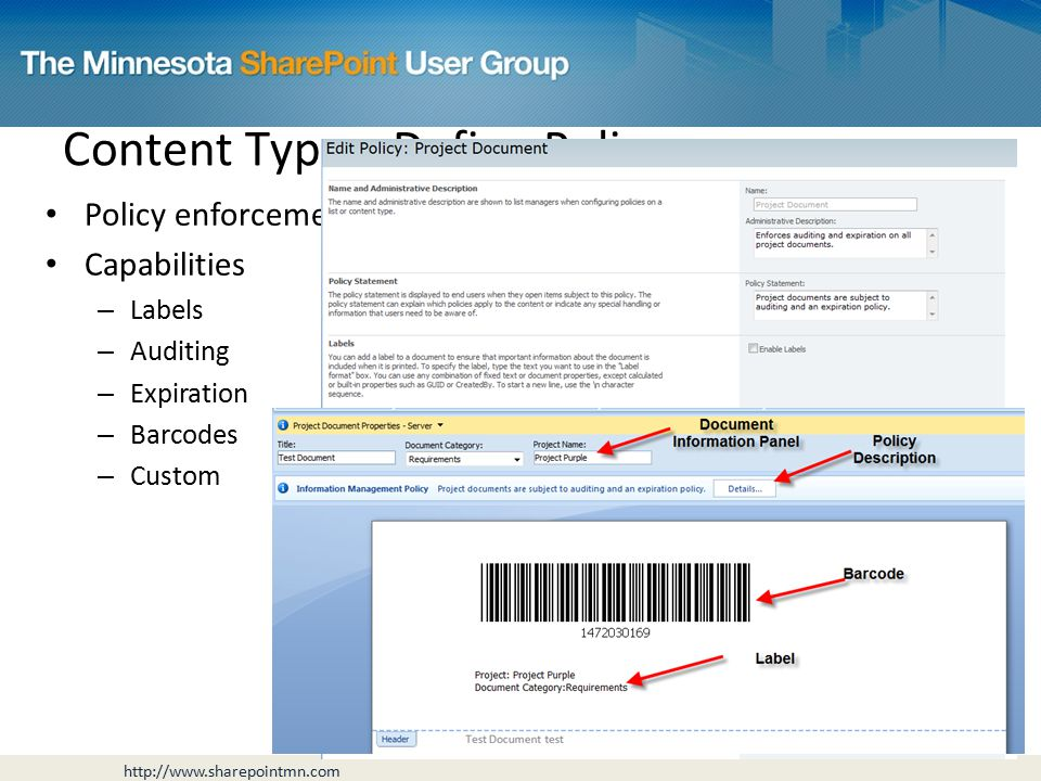 Policy enforcement Capabilities – Labels – Auditing – Expiration – Barcodes – Custom Content Types: Define Policy