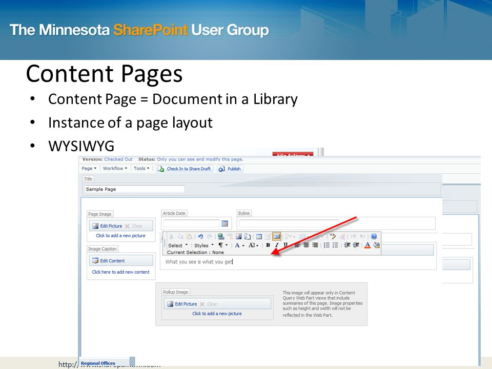 Content Pages Content Page = Document in a Library Instance of a page layout WYSIWYG