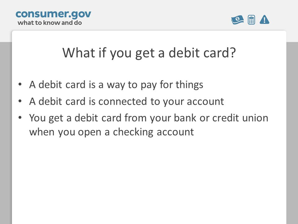 What if you get a debit card.