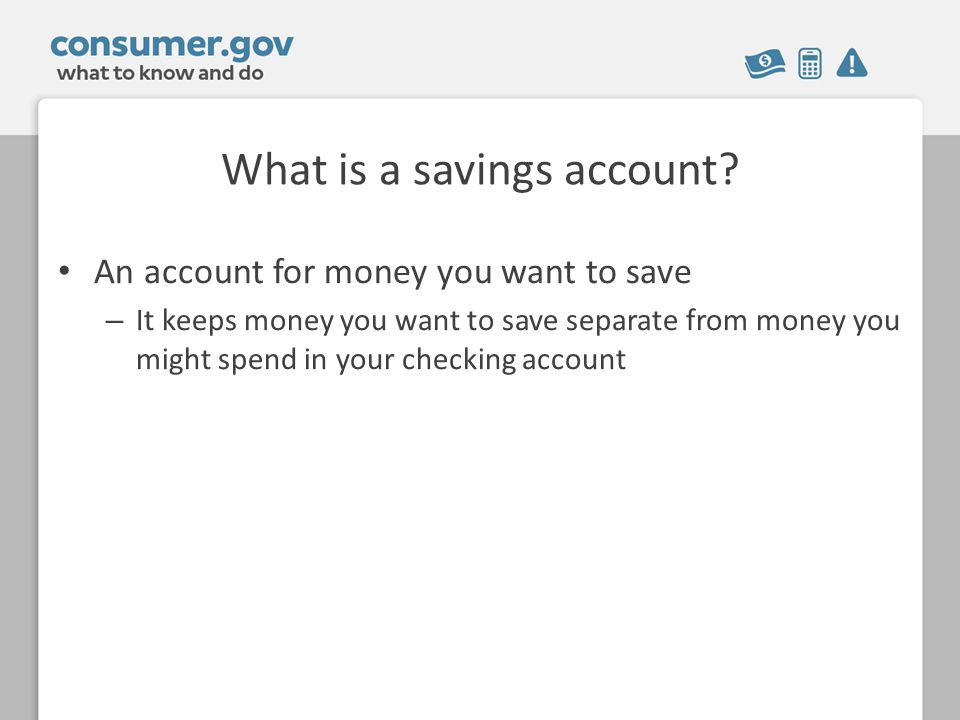 What is a savings account.