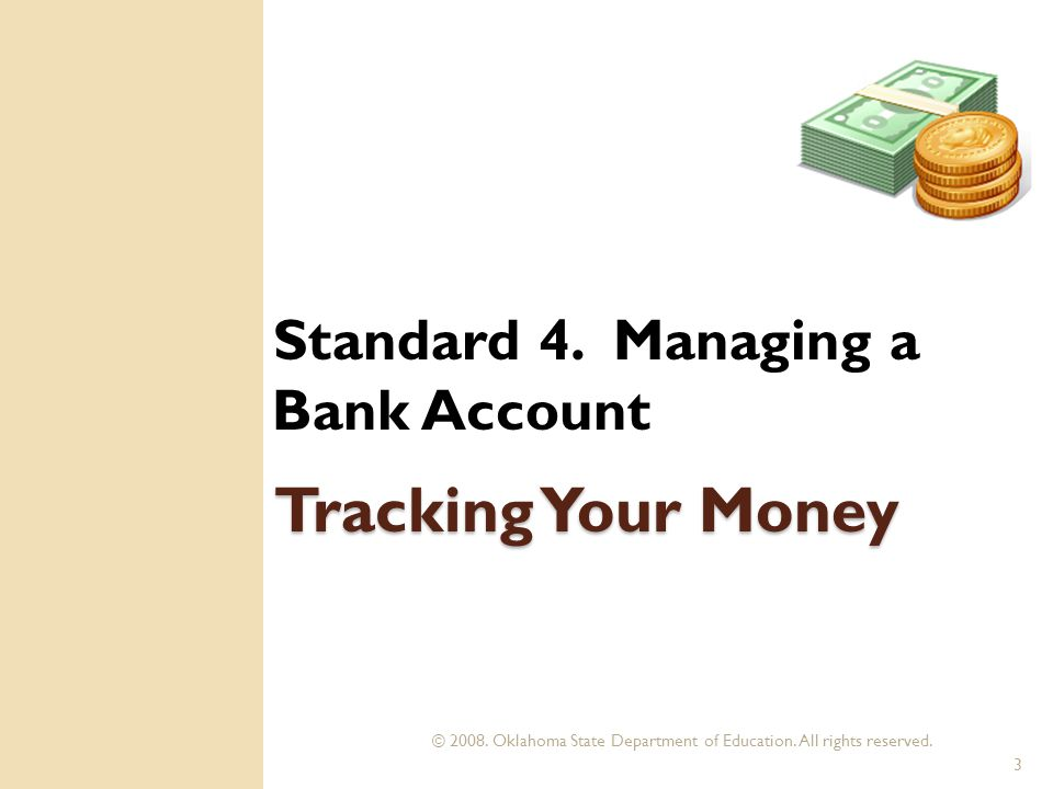 3 Tracking Your Money Standard 4. Managing a Bank Account
