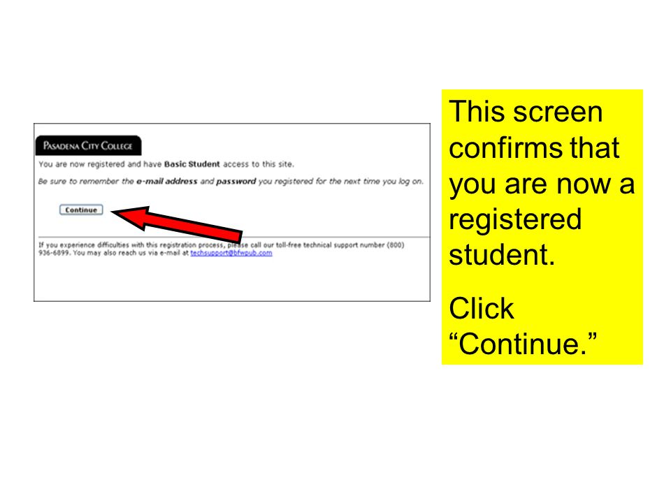 This screen confirms that you are now a registered student. Click Continue.