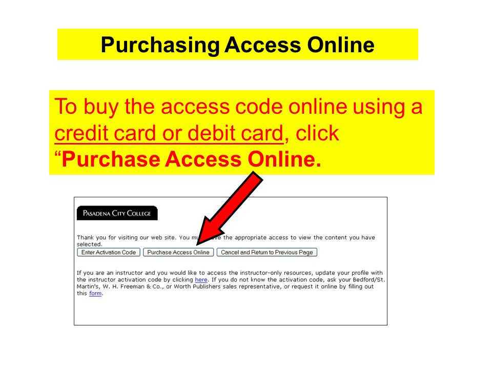 To buy the access code online using a credit card or debit card, click Purchase Access Online.
