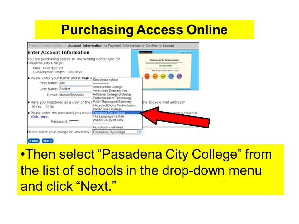 Then select Pasadena City College from the list of schools in the drop-down menu and click Next. Purchasing Access Online